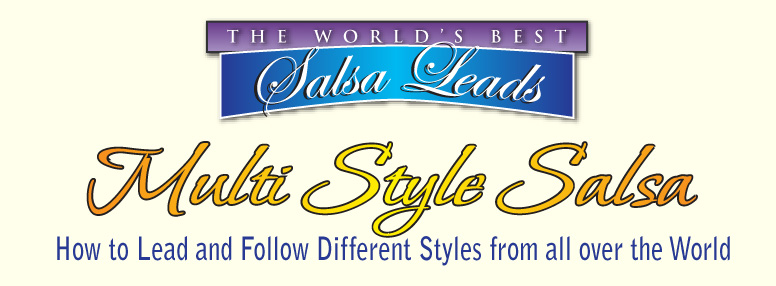 The World's Best Salsa Leads: Multi Style Salsa - How to Lead and Follow Different Styles from all over the World